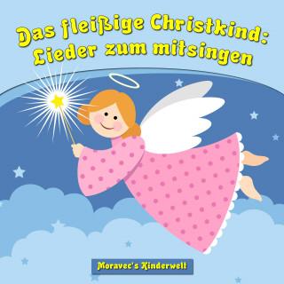 Moravec's Kinderwelt: Das fleißige Christkind: Lieder zum mitsingen