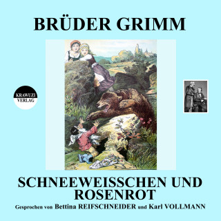 Brüder Grimm: Schneeweißchen und Rosenrot
