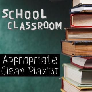 Diverse: School Classroom Appropriate Clean Playlist