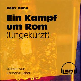 Audio Media Digital Hörbücher, Felix Dahn: Ein Kampf um Rom (Ungekürzt)
