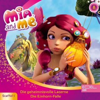Mia and me: Folge 8: Die geheimnisvolle Laterne / Die Einhorn-Falle (Das Original-Hörspiel zur TV-Serie)
