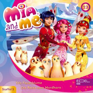Mia and me: Folge 23: Die Feuerblume / Die Reise zum Nordhorn (Das Original-Hörspiel zur TV-Serie)
