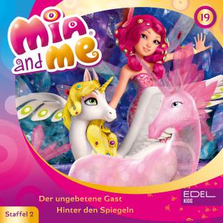 Mia and me: Folge 19: Der ungebetene Gast / Hinter den Spiegeln (Das Original-Hörspiel zur TV-Serie)