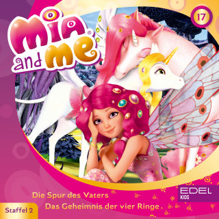 Mia and me: Folge 17: Die Spur des Vaters / Das Geheimnis der vier Ringe (Das Original-Hörspiel zur TV-Serie)