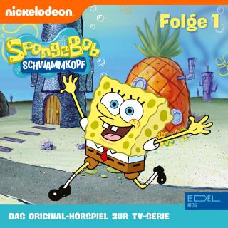 SpongeBob Schwammkopf: Folge 1 (Das Original-Hörspiel zur TV-Serie)