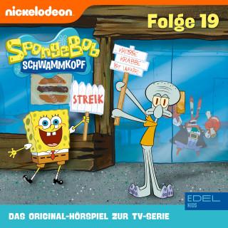 SpongeBob Schwammkopf: Folge 19 (Das Original-Hörspiel zur TV-Serie)