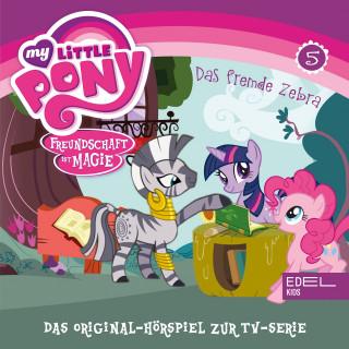 My little Pony: Folge 5: Das fremde Zebra / Fürchterlich niedliche Tierchen (Das Original-Hörspiel zur TV-Serie)
