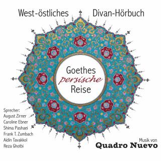 Quadro Nuevo: Goethes persische Reise