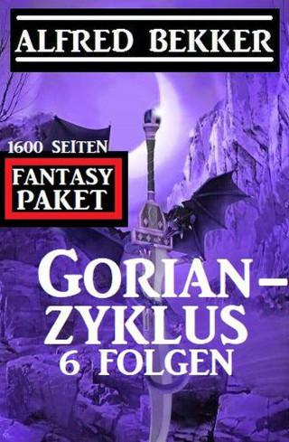 Alfred Bekker: Gorian-Zyklus 6 Folgen - Fantasy-Paket 1600 Seiten