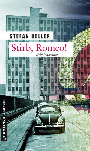 Stefan Keller: Stirb, Romeo!