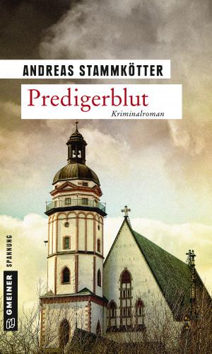 Andreas Stammkötter: Predigerblut