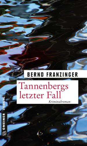 Bernd Franzinger: Tannenbergs letzter Fall