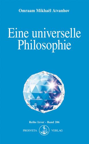 Omraam Mikhaël Aïvanhov: Eine universelle Philosophie