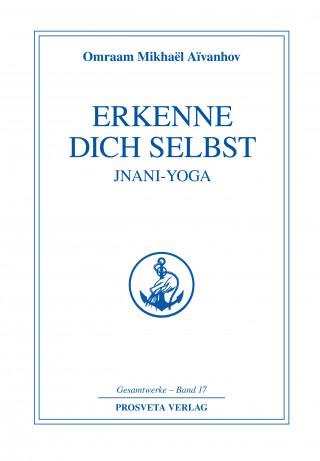 Omraam Mikhaël Aïvanhov: Erkenne dich selbst - Jnani Yoga - Teil 1