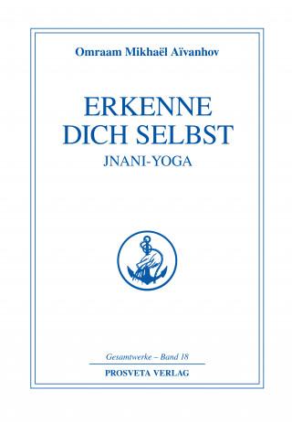 Omraam Mikhaël Aïvanhov: Erkenne dich selbst - Jnani Yoga - Teil 2