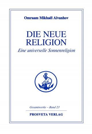 Omraam Mikhaël Aïvanhov: Die neue Religion - Teil 1