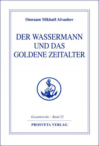 Omraam Mikhaël Aïvanhov: Der Wassermann und das Goldene Zeitalter - Teil 1