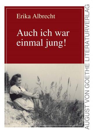 Erika Albrecht: Auch ich war einmal jung!