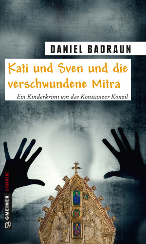 Daniel Badraun: Kati und Sven und die verschwundene Mitra