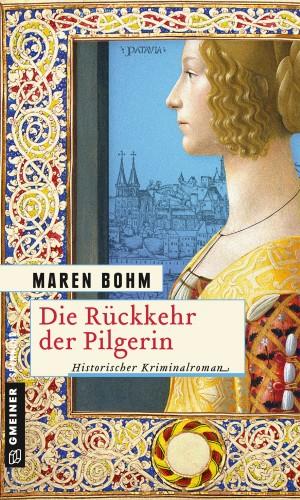 Maren Bohm: Die Rückkehr der Pilgerin