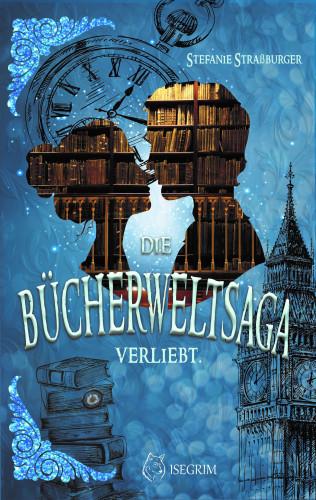 Stefanie Straßburger: Die Bücherwelt-Saga