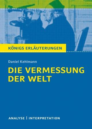Daniel Kehlmann, Arnd Nadolny: Die Vermessung der Welt von Daniel Kehlmann. Königs Erläuterungen.