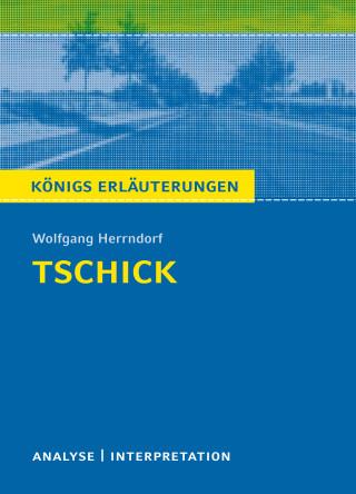 Wolfgang Herrndorf, Thomas Möbius: Tschick von Wolfgang Herrndorf. Königs Erläuterungen.