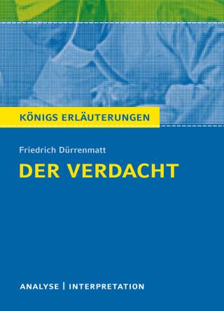 Bernd Matzkowski, Friedrich Dürrenmatt: Der Verdacht von Friedrich Dürrenmatt. Königs Erläuterungen.