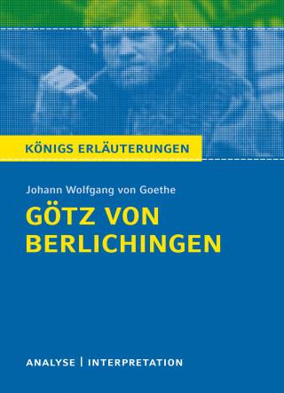 Rüdiger Bernhardt, Johann Wolfgang von Goethe: Götz von Berlichingen von Johann Wolfgang von Goethe. Königs Erläuterungen.