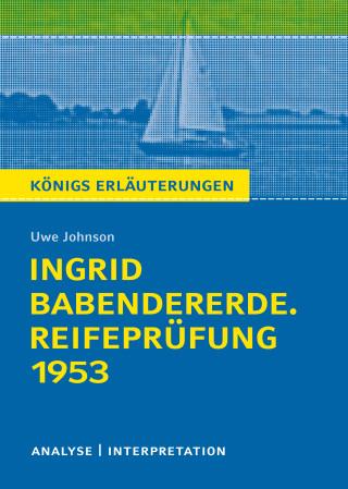 Uwe Johnson: Ingrid Babendererde. Reifeprüfung 1953