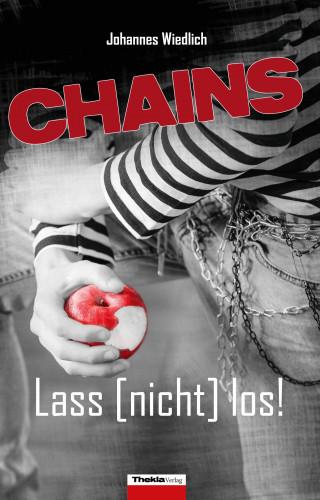 Johannes Wiedlich: CHAINS Lass [nicht] los!