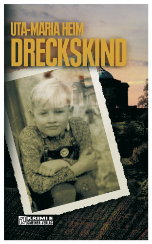 Uta-Maria Heim: Dreckskind