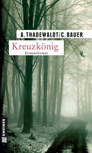 Astrid Thadewaldt, Carsten Bauer: Kreuzkönig