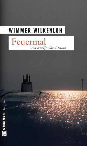 Wimmer Wilkenloh: Feuermal
