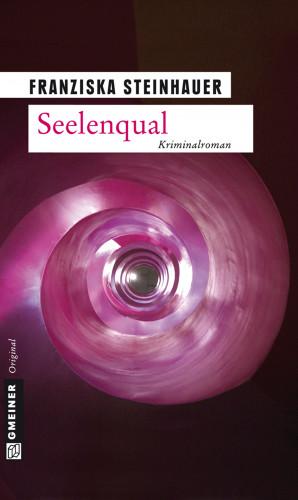 Franziska Steinhauer: Seelenqual