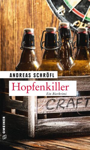 Andreas Schröfl: Hopfenkiller