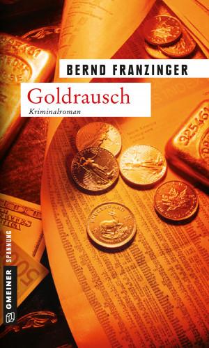 Bernd Franzinger: Goldrausch