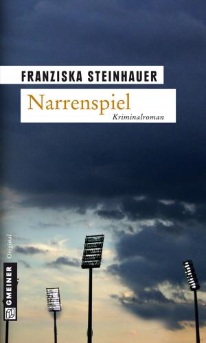 Franziska Steinhauer: Narrenspiel