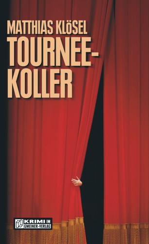 Matthias Klösel: Tourneekoller