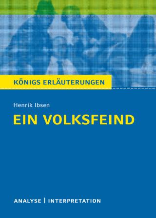 Rüdiger Bernhardt, Henrik Ibsen: Ein Volksfeind. Königs Erläuterungen.