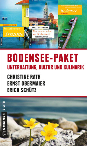 Erich Schütz, Christine Rath, Ernst Obermaier: Bodensee-Paket für Sie