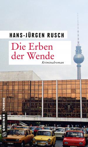 Hans-Jürgen Rusch: Die Erben der Wende