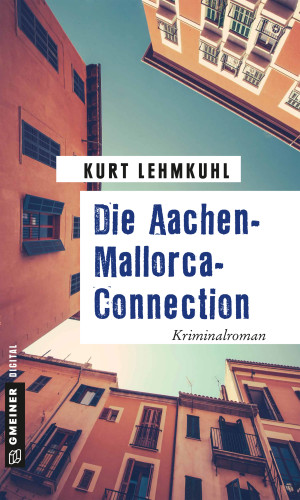 Kurt Lehmkuhl: Die Aachen-Mallorca-Connection