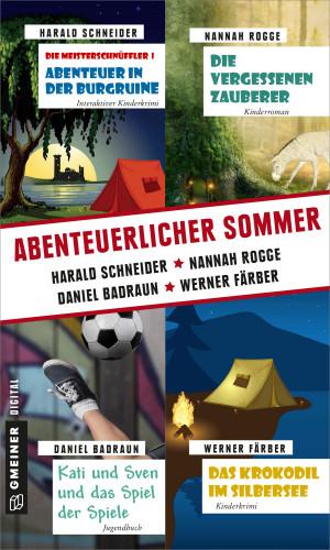Harald Schneider, Werner Färber, Nannah Rogge, Daniel Badraun: Abenteuerlicher Sommer