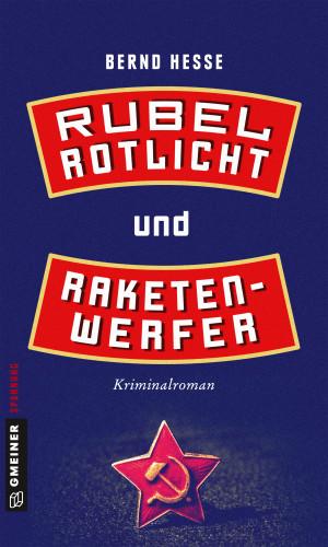 Bernd Hesse: Rubel, Rotlicht und Raketenwerfer