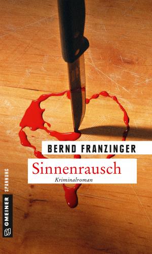 Bernd Franzinger: Sinnenrausch