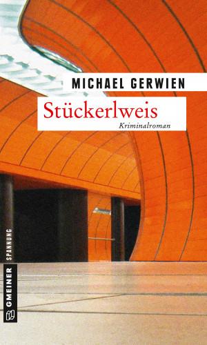 Michael Gerwien: Stückerlweis