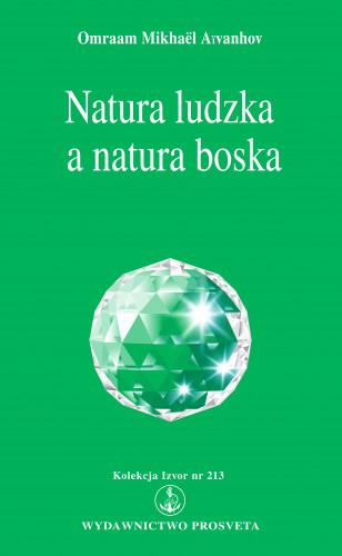 Omraam Mikhaël Aïvanhov: Natura ludzka a natura boska
