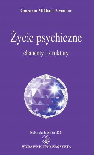 Omraam Mikhaël Aïvanhov: Życie psychiczne: elementy i struktury