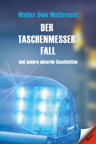 Walter Uwe Weitbrecht: Der Taschenmesserfall